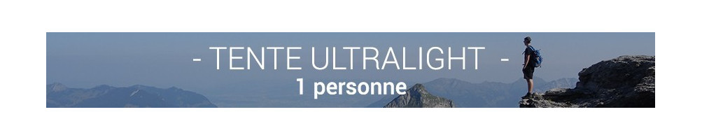 Tente Ultralight 1 Personne - Légère pour vos randonnées en montagne